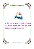 QUẢN TRỊ QUAN HỆ  KHÁCH HÀNG TẠI NGÂN HÀNG VIETINBANK CHI NHÁNH NAM THĂNG LONG