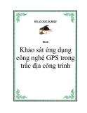 Đồ án tốt nghiệp: Khảo sát ứng dụng công nghệ GPS trong trắc địa công trình - Nguyễn Khắc Dũng