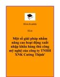 Đề tài ''Một số giải pháp nhằm nâng cao hoạt động xuất nhập khẩu hàng thủ công mỹ nghệ của công ty TNHH XNK Cường Thịnh''