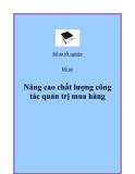 Luận văn tốt nghiệp: Nâng cao chất lượng công tác quản trị mua hàng