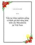 """Đề tài """" Tiếp tục khảo nghiệm giống và đánh giá khả năng phát triển cây Macadamia tại Việt Nam """""""
