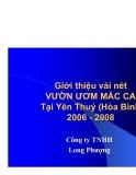 """Đề tài """" Giới thiệu vài nét VƯỜN ƯƠM MĂC CA Tại Yên Thuỷ (Hòa Bình) 2006 - 2008 """""""