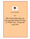 """Đề tài """"Một số giải pháp nâng cao hiệu quả kinh doanh tại Công ty TNHH Việt - Trung tỉnh Lạng Sơn"""""""