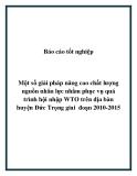 Báo cáo tốt nghiệp: Một số giải pháp nâng cao chất lượng nguồn nhân lực nhằm phục vụ quá trình hội nhập WTO trên địa bàn huyện Đức Trọng giai  đoạn 2010-2015