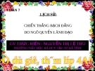 Giáo án lịch sử lớp 4 : CHIẾN THẮNG BẠCH ĐẰNG  DO NGÔ QUYỀN LÃNH ĐẠO