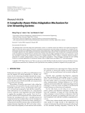 """Báo cáo hóa học: """"  Research Article A Complexity-Aware Video Adaptation Mechanism for Live Streaming Systems"""""""