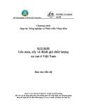"""Báo cáo nghiên cứu nông nghiệp """" Lên men, sấy và đánh giá chất lượng ca cao ở Việt Nam - Các lợi ích về kinh tế, xã hội và môi trường đối với các hộ nông dân mục tiêu thông qua việc tiếp nhận các phương pháp được đề nghị để cải tiến chất lượng ca cao (so sánh với khảo sát thực tế)"""""""