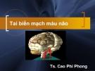 Tai biến mạch máu não (Ts. Cao Phi Phong)