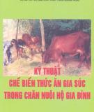 Chế biến thức ăn gia súc và kỹ thuật chăn nuôi hộ gia đình