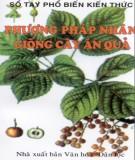 Ebook Phương pháp nhân giống cây ăn quả - NXB Văn Hóa Dân Tộc