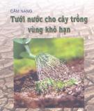 Ebook Cẩm nang tưới nước cho cây vùng khô hạn - PGS.TS. Nguyễn Đức Quý