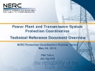 Power Plant and Transmission SystemProtection CoordinationTechnical Reference Document Overview