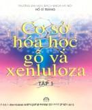 Ebook Cơ sở hóa học gỗ và Xenluloza (Tập 1) - Hồ Sĩ Tráng