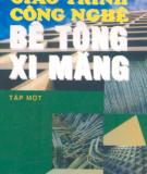 Giáo trình Công nghệ bê tông xi măng (Tập 1) - GS.TS. Nguyễn Tấn Quý (chủ biên)