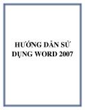 HƯỚNG DẪN SỬ DỤNG  VỀ WORD 2007
