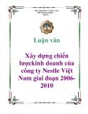 Luận văn: Xây dựng chiến lượckinh doanh của công ty Nestle Việt Nam giai đoạn 2006-2010