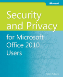 Security and Privacy for Microsoft Office 2010 Users - Mitch Tulloch