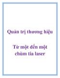 Quản trị thương hiệu Từ một đến một chùm tia laser