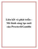 Liên kết và phát triển - Mô hình sáng tạo mới của Procter&Gamble
