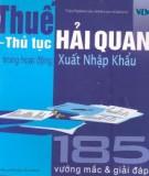 Ebook 185 vướng mắc và giải đáp về Thuế-Thủ tục hải quan trong hoạt động xuất nhập khẩu - NXB Tài chính