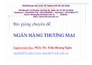Bài giảng chuyên đề môn Nghiệp vụ ngân hàng thương mại- PGS.TS. Trần Hoàng Ngân