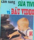 Cẩm nang sửa Tivi và đầu Video