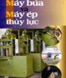 Giáo trình Máy búa và máy ép thủy lực - Phạm văn Nghệ, Đỗ Văn Phúc (Đồng biên soạn)