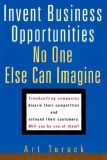 Invent Business Opportunities No One Else Can Imagine