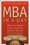 MBA In A Day® What You Would Learn at Top-Tier Business Schools (If You Only Had the Time!)