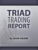 The Triad Trading Report By Jason Fielder