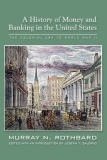 AHISTORY OF MONEY AND BANKING IN THE UNITED STATES: THE COLONIAL ERA TO WORLDWAR II