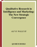 Qualitative Research in Intelligence and Marketing: The New Strategic Convergence