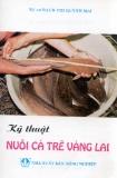 Ebook Kỹ thuật Nuôi cá trê vàng lai - KS. Bạch Thị Quỳnh Mai