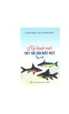 Ebook Kỹ thuật nuôi thủy đặc sản nước ngọt: Tập III - KS. Ngô Trọng Lư, PGS.TS. Nguyễn Kim Độ