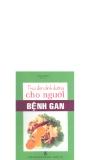 Ebook Thực đơn dinh dưỡng cho người bệnh gan - Thanh Bình (biên soạn)