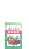 Ebook Thực đơn dinh dưỡng cho người bệnh Gout - Hương Giang (biên soạn)