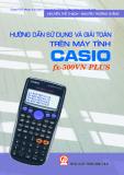 Hướng dẫn sử dụng và giải toán trên máy tính CASIO fx 500VN PLUS