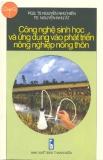 Ebook Công nghệ sinh học và ứng dụng vào phát triển nông nghiệp nông thôn - NXB Thanh niên