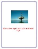 Bài giảng: Địa chất dầu khí khu vực