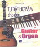 Ebook Tự đặt hợp âm cho đàn Guitar & Organ - NXB GTVT