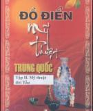 Ebook Đồ điển Mỹ thuật Trung Quốc (Tập 2): Phần 1 - NXB Mỹ thuật