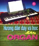 hướng dẫn dạy và học đàn organ (tập 1) - xuân tứ