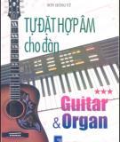 Ebook Tự đặt hợp âm cho đàn Guitar và Organ (Tập 3) - Sơn Hồng Vỹ