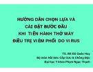 HƯỚNG DẪN CHỌN LỰA VÀ CÀI ĐẶT BƯỚC ĐẦU KHI TIẾN HÀNH THỞ MÁY ĐiỀU TRỊ VIÊM PHỔI DO VIRUS - TS. BS Đỗ Quốc Huy
