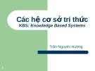 Bài giảng: Các hệ cơ sở tri thức - Trần Nguyên Hương