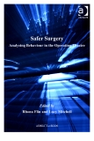 Sách: Safer Surgery Edited by Rhona Flin and Lucy Mitchell Analysing Behaviour in the Operating Theatre - Part 1
