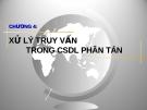 Chương 4-Xử lý truy vấn trong CSDL phân tán