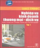 Giáo trình nghiệp vụ kinh doanh thương mại - dịch vụ tập 1 - Nguyễn Thị Lực