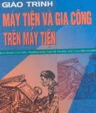 Giáo trình máy tiện và gia công trên máy tiện - PGS.TS. Nguyễn Văn Tiếp