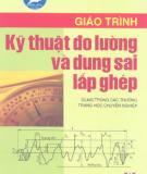 Giáo trình Kỹ thuật đo lường và dung sai lắp ghép: Phần 1 - Trịnh Duy Đỗ (chủ biên)